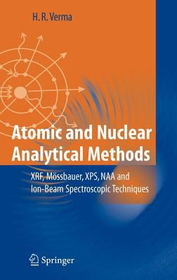 Atomic and Nuclear Analytical Methods: XRF, Mossbauer, XPS, NAA and Ion-Beam Spectroscopic Techniques 9783540302773