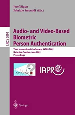 Audio- And Video-Based Biometric Person Authentication: Third International Conference, Avbpa 2001 Halmstad, Sweden, June 6-8, 2001. Proceedings 9783540422167