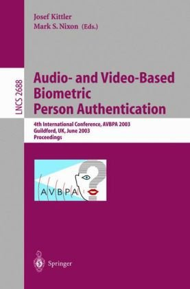 Audio-And Video-Based Biometrie Person Authentication: 4th International Conference, Avbpa 2003, Guildford, UK, June 9-11, 2003, Proceedings 9783540403029