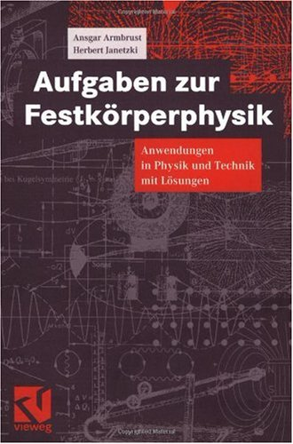 Aufgaben Zur Festk Rperphysik: Anwendungen in Physik Und Technik Mit L Sungen 9783540415435