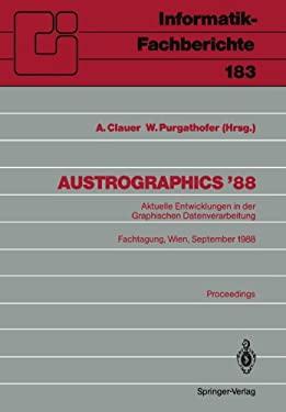 Austrographics 88: Aktuelle Entwicklungen in Der Graphischen Datenverarbeitung Fachtagung, Wien, 28. 30. September 1988 9783540503057