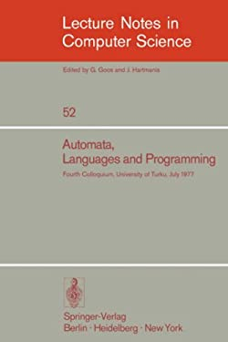 Automata, Languages and Programming: Fourth Colloquium, University of Turku, Finnland, July 18-22, 1977 9783540083429