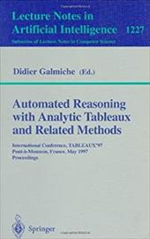 Automated Reasoning with Analytic Tableaux and Related Methods: International Conference, Tableaux'97, Pont-A-Mousson, France, May