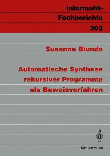 Automatische Synthese Rekursiver Programme ALS Beweisverfahren 9783540553007