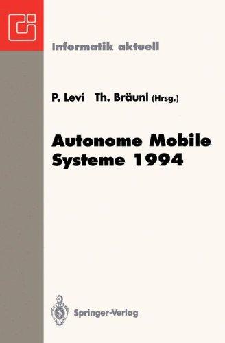 Autonome Mobile Systeme 1994: 10. Fachgespr Ch, Stuttgart, 13. Und 14. Oktober 1994 9783540584384