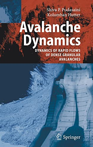 Avalanche Dynamics: Dynamics of Rapid Flows of Dense Granular Avalanches 9783540326861