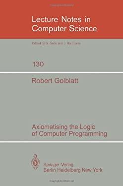 Axiomatising the Logic of Computer Programming 9783540112105