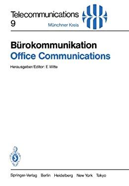 B Rokommunikation / Office Communications: Ein Beitrag Zur Produktivit Tssteigerung / Key to Improved Productivity. Vortr GE Des Am 3./4. Mai 1983 in 9783540124597