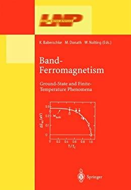 Band-Ferromagnetism: Ground-State and Finite-Temperature Phenomena 9783540423898