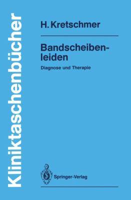 Bandscheibenleiden: Diagnose Und Therapie 9783540507765