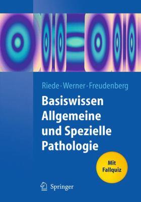 Basiswissen Allgemeine Und Spezielle Pathologie 9783540792130