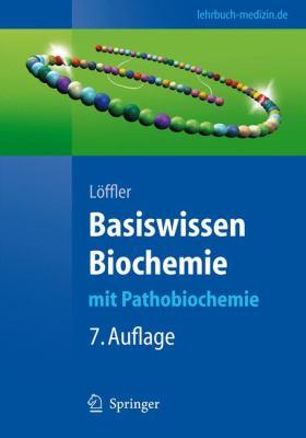 Basiswissen Biochemie: Mit Pathobiochemie 9783540765110