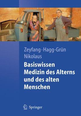 Basiswissen Medizin Des Alterns Und Des Alten Menschen 9783540717164