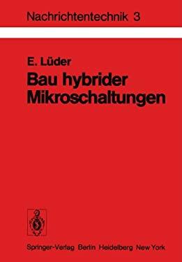 Bau Hybrider Mikroschaltungen: Einf Hrung in Die D NN- Und Dickschichttechnologie 9783540082897