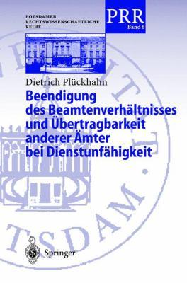 Beendigung Des Beamtenverh Ltnisses Und Bertragbarkeit Anderer Mter Bei Dienstunf Higkeit 9783540663089