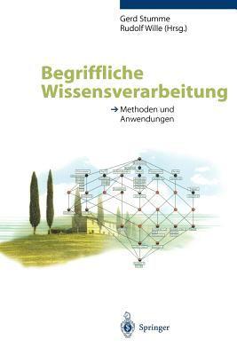 Begriffliche Wissensverarbeitung: Methoden Und Anwendungen 9783540663911