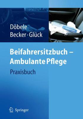 Beifahrersitzbuch - Ambulante Pflege: Praxisbuch 9783540294665