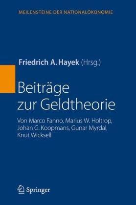 Beitrage Zur Geldtheorie: Von Marco Fanno, Marius W. Holtrop, Johan G. Koopmans, Gunar Myrdal, Knut Wicksell 9783540722113