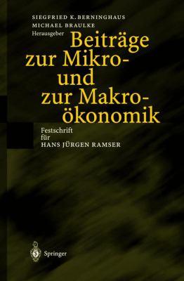 Beitr GE Zur Mikro- Und Zur Makro Konomik: Festschrift Fur Hans J Rgen Ramser 9783540423089
