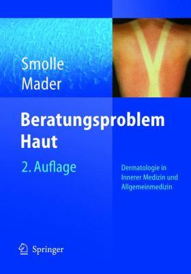Beratungsproblem Haut: Dermatologie in Innerer Medizin und Allgemeinmedizin 9783540211853