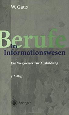 Berufe Im Informationswesen: Ein Wegweiser Zur Ausbildung 9783540436195
