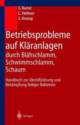 Betriebsprobleme Auf Kl Ranlagen Durch Bl Hschlamm, Schwimmschlamm, Schaum: Handbuch Zur Identifizierung Und Bek Mpfung F Diger Bakterien 9783540644903