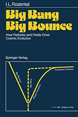Big Bang Big Bounce: How Particles and Fields Drive Cosmic Evolution - Rozental, Iosif L. / Estrin, Juri