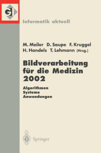 Bildverarbeitung Fa1/4r Die Medizin 2002: Algorithmen - Systeme - Anwendungen. Proceedings Des Workshop Vom 10.-12. Marz 2002 in Leipzig 9783540432258
