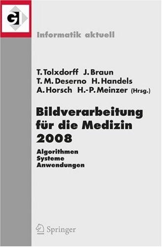 Bildverarbeitung F R Die Medizin 2008: Algorithmen - Systeme - Anwendungen 9783540786399