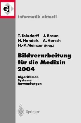Bildverarbeitung Fur Die Medizin 2004: Algorithmen, Systeme, Anwendungen 9783540210597