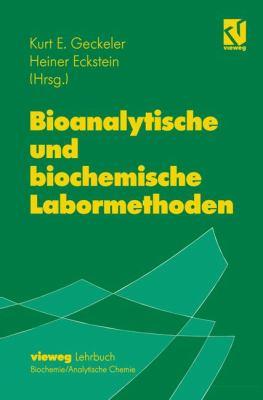 Bioanalytische Und Biochemische Labormethoden 9783540670209