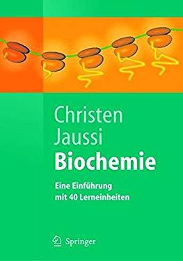 Biochemie: Eine Einf Hrung Mit 40 Lerneinheiten 9783540211648