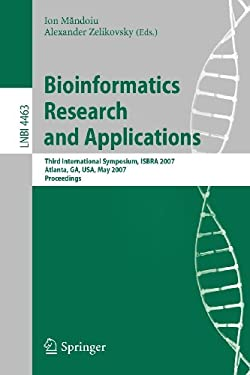 Bioinformatics Research and Applications: Third International Symposium, Isbra 2007, Atlanta, Ga, USA, May 7-10, 2007, Proceedings 9783540720300