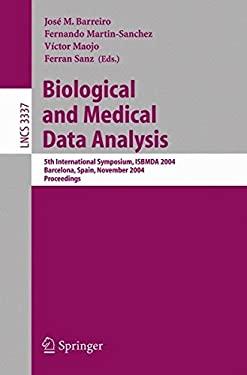 Biological and Medical Data Analysis: 5th International Symposium, Isbmda 2004, Barcelona, Spain, November 18-19, 2004, Proceedings 9783540239642