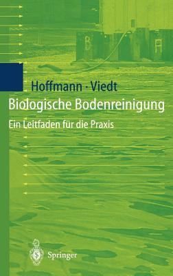 Biologische Bodenreinigung: Ein Leitfaden F R Die Praxis 9783540623960