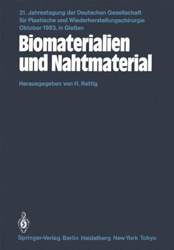 Biomaterialien Und Nahtmaterial: Kongre Themen: Kerasmiche Implantate-Implantate Aus Kohlenstoff-Metallimplantate-Homologe Und Heterologe Implantatmat 9783540136897