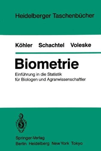 Biometrie: Einf Hrung in Die Statistik F R Biologen Und Agrarwissenschaftler 9783540131663
