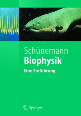 Biophysik: Eine Einf Hrung 9783540211631
