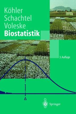 Biostatistik: Eine Einfuhrung Fur Biologen Und Agrarwissenschaftler 9783540429470