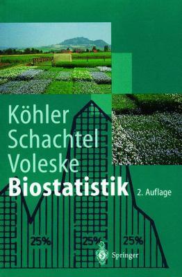 Biostatistik: Einfahrung in Die Biometrie Fur Biologen Und Agrarwissenschaftler (2., Aktualisierte U. Erw. Aufl)
