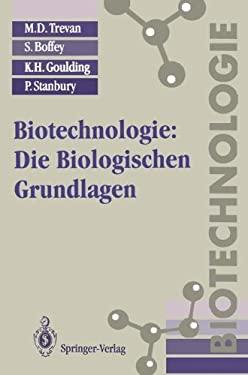Biotechnologie: Die Biologischen Grundlagen 9783540561910