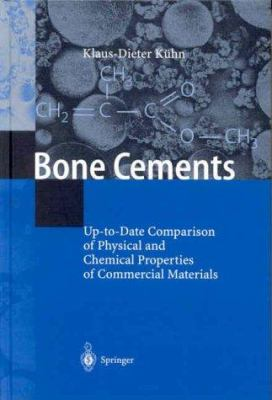 Bone Cements: Up-To-Date Comparison of Physical and Chemical Properties of Commercial Materials 9783540672074