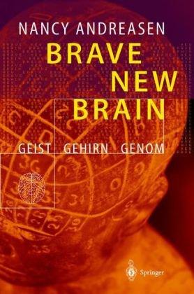 Brave New Brain: Geist - Gehirn - Genom 9783540428411