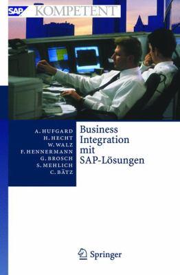 Business Integration Mit SAP-L Sungen: Potenziale, Gesch Ftsprozesse, Organisation Und Einf Hrung 9783540213505