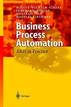 Business Process Automation: Aris in Practice 9783540207948