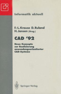 CAD 92: Neue Konzepte Zur Realisierung Anwendungsorientierter CAD-Systeme 9783540554943