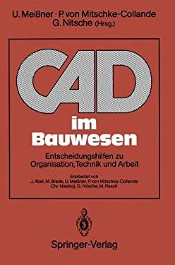 CAD Im Bauwesen: Entscheidungshilfen Zu Organisation, Technik Und Arbeit 9783540550198