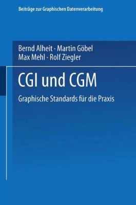 CGI Und Cgm: Graphische Standards Fa1/4r Die Praxis 9783540536994