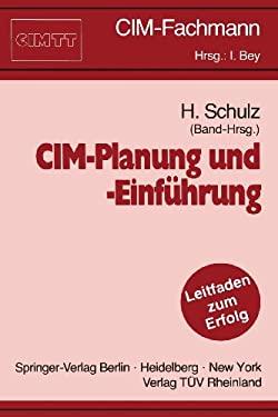 CIM-Planung Und -Einfa1/4hrung: Ein Leitfaden Fa1/4r Die Praxis 9783540532521