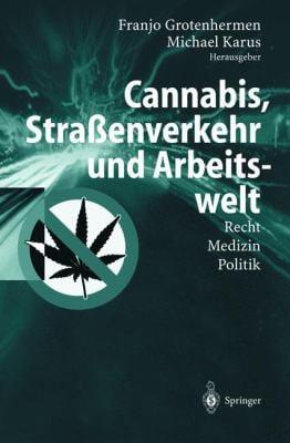 Cannabis, Stra Enverkehr Und Arbeitswelt: Recht - Medizin - Politik 9783540426899